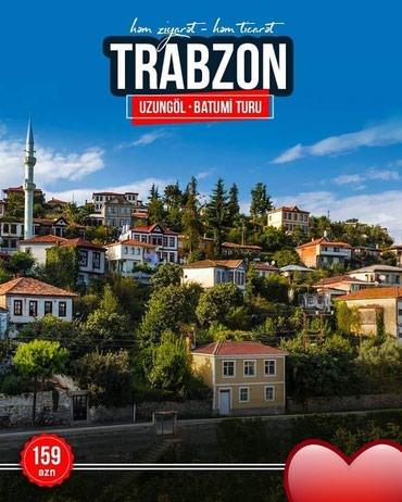 Bakı şəhərində TRABZON - UZUNGÖL - BATUMI TURU