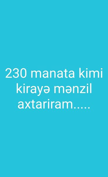 Mənzil kirayə götürürəm - Azərbaycan: Kirayə ev axtari̇ram. Təcili