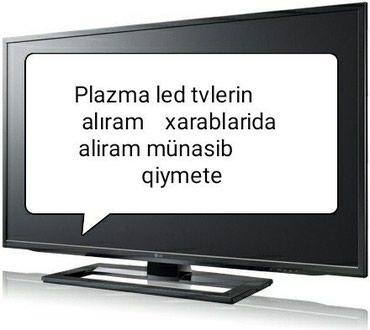 plazma televizorlar - Azərbaycan: Smart ve ya sade Televizor aliram plazma və led televizorlar alıram gə