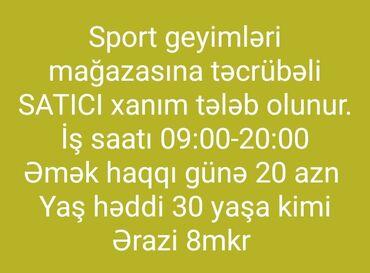 Biznes xidmətləri - Azərbaycan: Sport geyimləri mağazasına təcrübəli satıcı xanım tələb olunur. Əmək