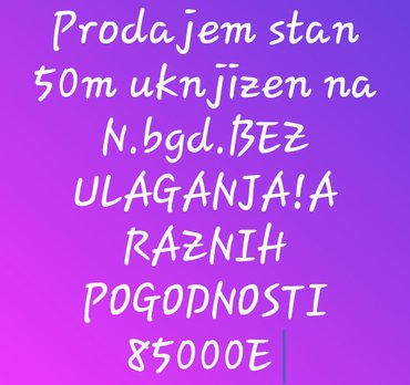 Belgrade şəhərində Stan na prodaju. N. Bgd Uknjizen na 50, a realno 56 kvadrata.IMA VISIN