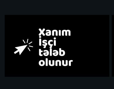 axtarışı - Azərbaycan: Ailəsinin həm yanında olub həmdə gəlir qazanmaq istəyən xanımlar, və y