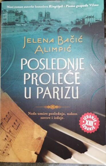 Jelke - Srbija: Poslednje prolece u Parizu-Jelena Bacic Alimpic. Nova. cena 550 din