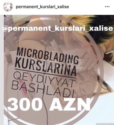 derzi kurslari - Azərbaycan: Qaş permanent kurslari 250 AZN. Mikroblading kursu 250 AZN