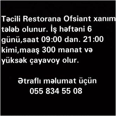 Bakı şəhərində Təcili Restorana afsiant xanım tələb olunur. İş saat 09:00 dan. 21:00