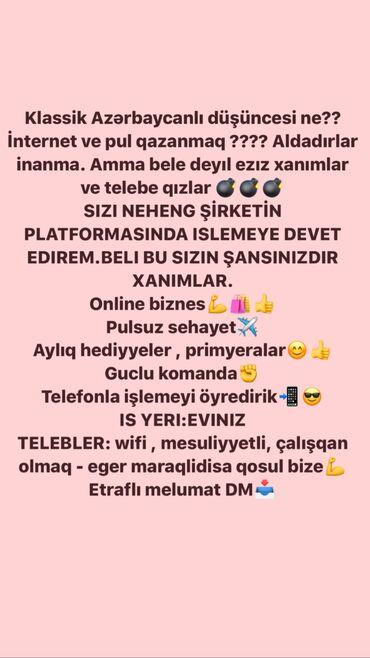 digah - Azərbaycan: Əziz xanimlar(Evdar,tələbə,2-ci iş yeri axtaran xanimlar)Şirkətimiz və