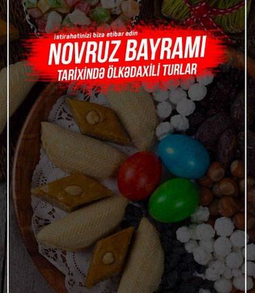 Bakı şəhərində Novruz bayramı tarixində istirahətinizi bizə etibar edin (Y)