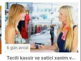 Bakı şəhərində Tanimis magazaya satici ve kassir xanimlar teleb olunir yas 18-35 rus