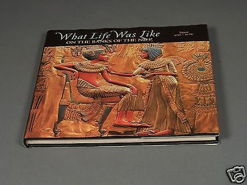 What Life Was Like On The Banks Of The Nile: Egypt 3050 -30 BC