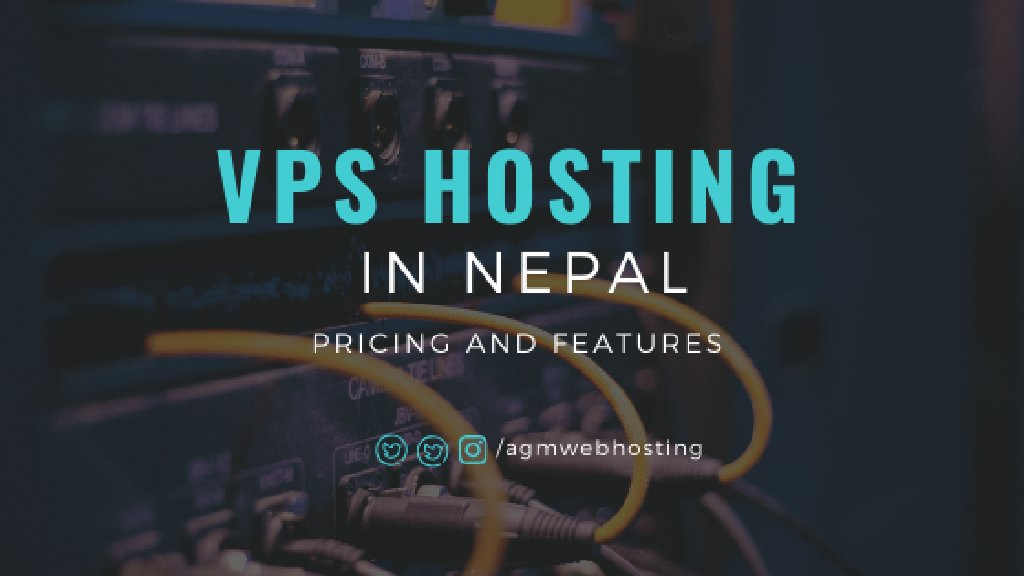 VPS Hosting in Nepal: Detailed Pricing and Features